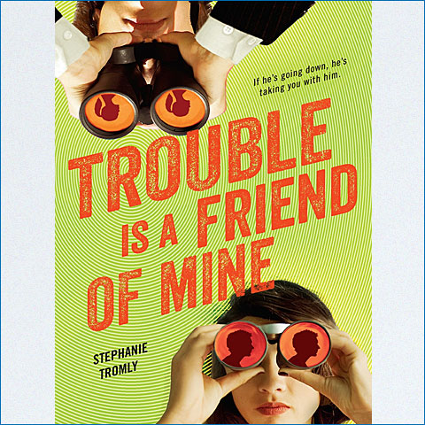 trouble_is_a_friend_of_mine