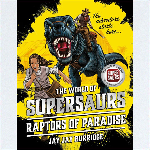 Supersaurs_01_The_Raptors_of_Paradise