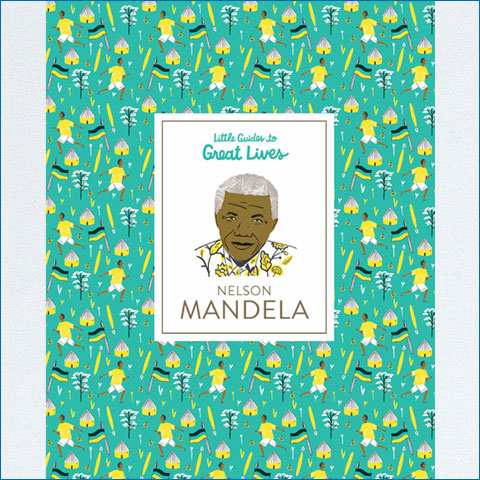 Little_Guides_to_Great_Lives_Nelson_Mandela