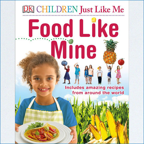 Food_Like_Mine_Includes_Amazing_Recipes_from_Around_the_World
