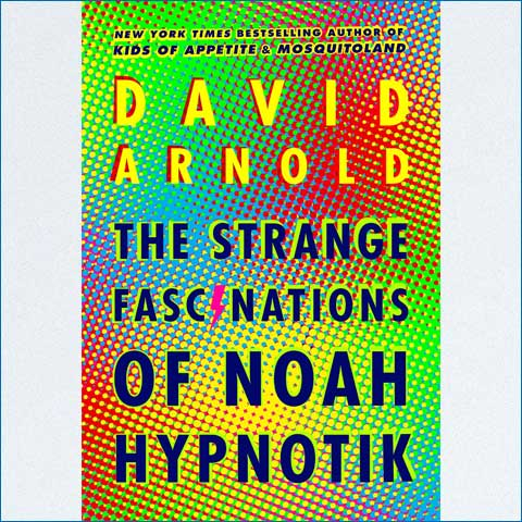 The_Strange_Fascinations_of_Noah_Hypnotik
