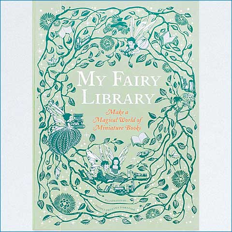 My_Fairy_Library_Make_a_Magical_World_of_Miniature_Books