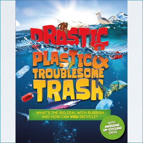 Drastic_Plastic_and_Troublesome_Trash